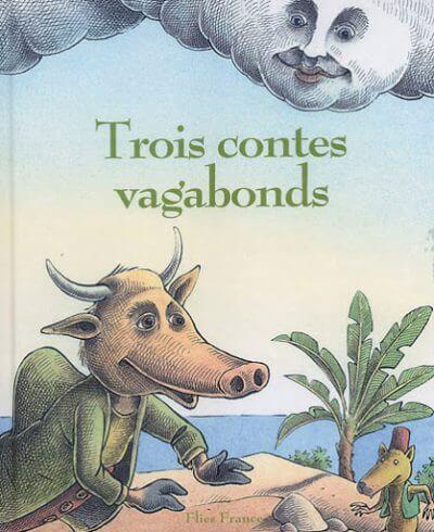 Trois contes vagabonds - Couverture Livre - Collection Jeunesse > Albums de contes - Éditions Magellan & Cie
