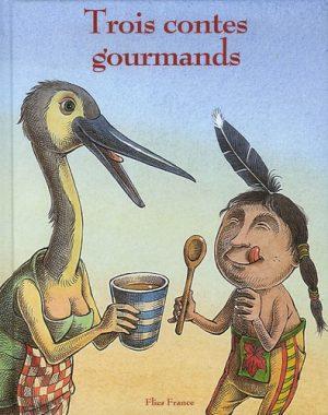 Trois contes gourmands - Couverture Livre - Collection Jeunesse > Albums de contes - Éditions Magellan & Cie