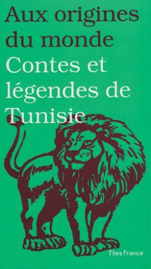 Contes et légendes de Tunisie - Couverture Livre - Collection Jeunesse > Aux origines du monde - Éditions Magellan & Cie