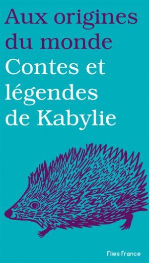 Contes et légendes de Kabylie - Couverture Livre - Collection Jeunesse > Aux origines du monde - Éditions Magellan & Cie