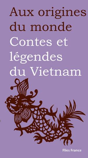Contes et légendes du Vietnam - Couverture Livre - Collection Jeunesse > Aux origines du monde - Éditions Magellan & Cie