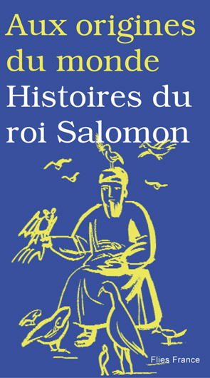 Histoires du roi Salomon - Couverture Livre - Collection Jeunesse > Aux origines du monde - Éditions Magellan & Cie
