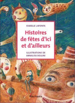 Histoires de fêtes d'ici et d'ailleurs - Couverture Livre - Collection Jeunesse > La caravane des contes - Éditions Magellan & Cie