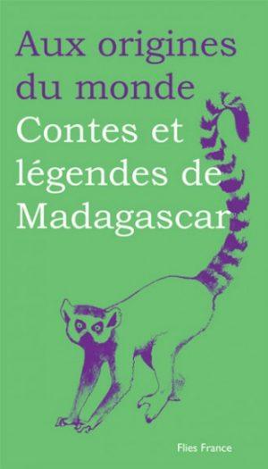 Contes et légendes de Madagascar - Couverture Livre - Collection Jeunesse > Aux origines du monde - Éditions Magellan & Cie