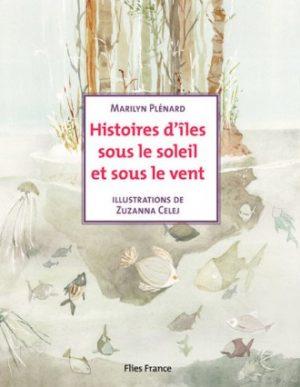 Histoires d'îles sous le soleil et sous le vent - Couverture Livre - Collection Jeunesse > La caravane des contes - Éditions Magellan & Cie
