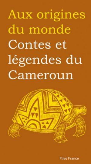 Contes et légendes du Cameroun - Couverture Livre - Collection Jeunesse > Aux origines du monde - Éditions Magellan & Cie