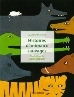 Histoires d'animaux sauvages - Couverture Livre - Collection Jeunesse > La caravane des contes - Éditions Magellan & Cie