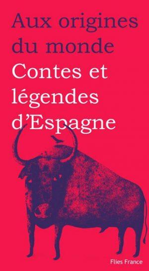 Contes et légendes d'Espagne - Couverture Livre - Collection Jeunesse > Aux origines du monde - Éditions Magellan & Cie