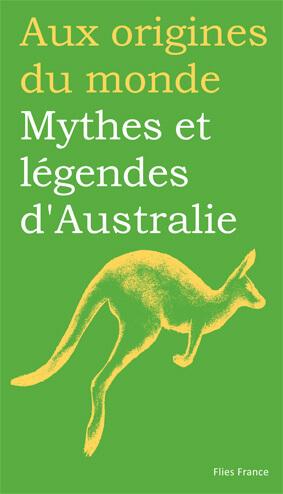 Mythes et légendes d'Australie - Couverture Livre - Collection Jeunesse > Aux origines du monde - Éditions Magellan & Cie
