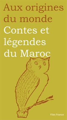 Contes et légendes du Maroc - Couverture Livre - Collection Jeunesse > Aux origines du monde - Éditions Magellan & Cie