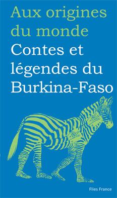 Contes et légendes du Burkina-Faso - Couverture Livre - Collection Jeunesse > Aux origines du monde - Éditions Magellan & Cie
