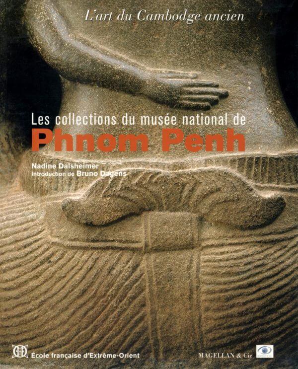 Les Collections du Musée National De Phnom Penh, L'art du Cambodge Ancien - Couverture Livre - Collection Merveilles du monde - Éditions Magellan & Cie