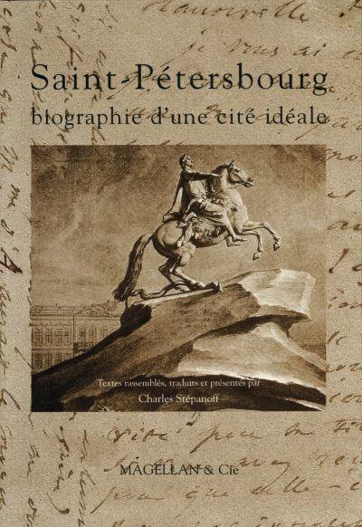 Saint-Pétersbourg, Biographie D'une Cité Idéale - Couverture Livre - Collection Traces et fragments - Éditions Magellan & Cie