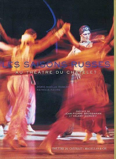 Les Saisons Russes Au Théâtre du Châtelet - Couverture Livre - Collection Spectacles vivants - Éditions Magellan & Cie