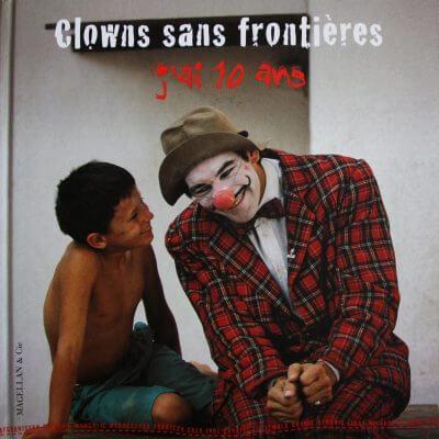 Clowns Sans Frontières, J'ai Dix Ans - Couverture Livre - Collection Spectacles vivants - Éditions Magellan & Cie