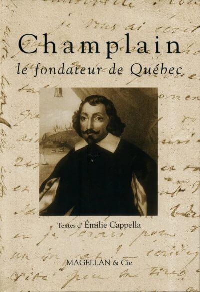 Champlain, Le Fondateur De Québec - Couverture Livre - Collection Traces et fragments - Éditions Magellan & Cie