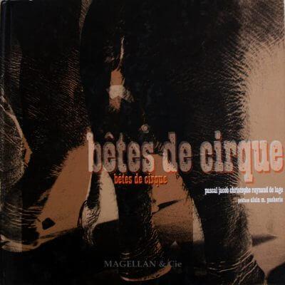 Bêtes De Cirque - Couverture Livre - Collection Spectacles vivants - Éditions Magellan & Cie