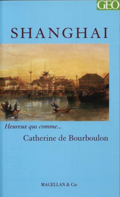 Shangai - Couverture Livre - Collection Heureux qui comme... - Éditions Magellan & Cie