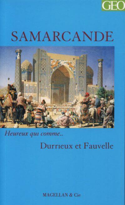 Samarcande - Couverture Livre - Collection Heureux qui comme... - Éditions Magellan & Cie