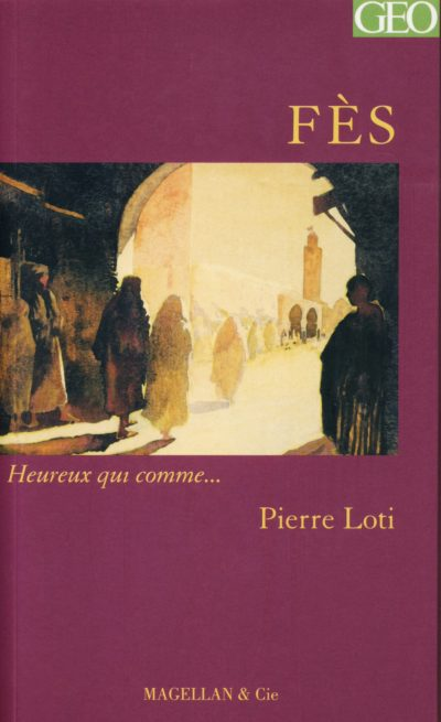 Fès - Couverture Livre - Collection Heureux qui comme... - Éditions Magellan & Cie