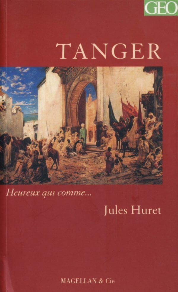 Tanger - Couverture Livre - Collection Heureux qui comme... - Éditions Magellan & Cie