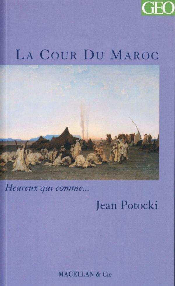 La Cour du Maroc - Couverture Livre - Collection Heureux qui comme... - Éditions Magellan & Cie