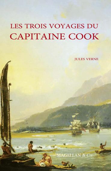 les trois voyages du capitaine cook editions magellan et cie