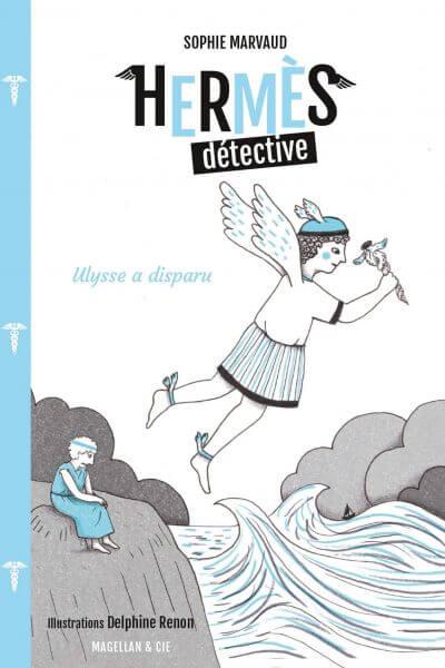Hermès Détective, Tome 3 - Ulysse à disparu - Couverture Livre - Collection Miniatures - Éditions Magellan & Cie
